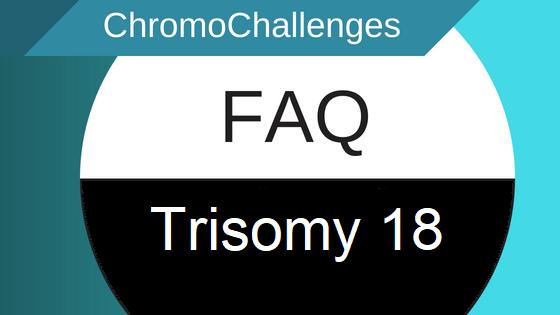 ChromoChallenges Jess Plummer FAQ Trisomy 18 T18